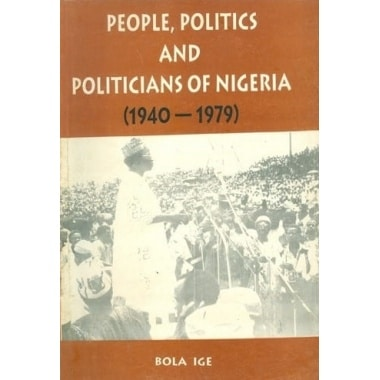 People__Politics_and_Politicians_of_Nigeria__1940___1979__By_Bola_Ige_jpg-101052-380×380