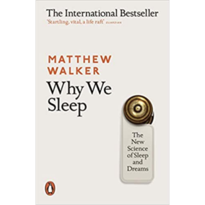 why we sleep book by Matthew Walker