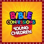 Bible confessions for young children