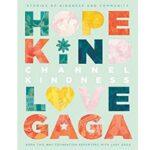 Hope Kind Love Gaga Channel Kindness