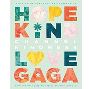 Channel Kindness- Hope Kind Love Gaga