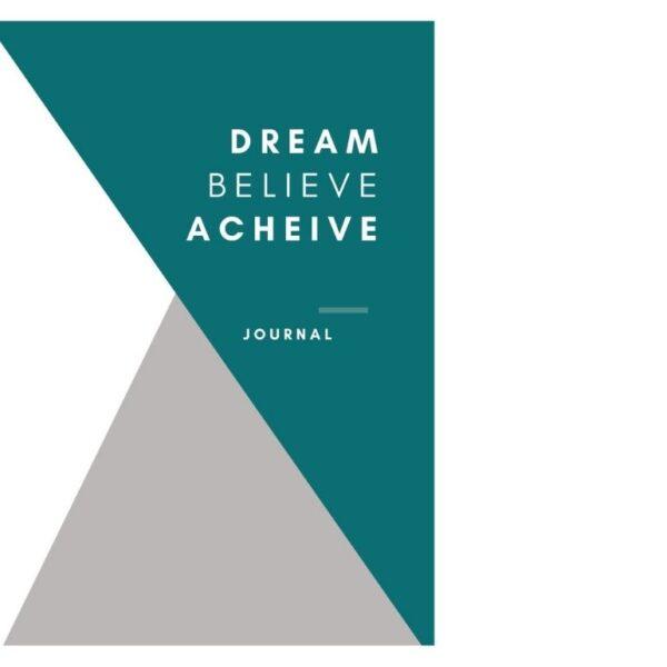 Bloom Journal ( Dream Believe Achieve)