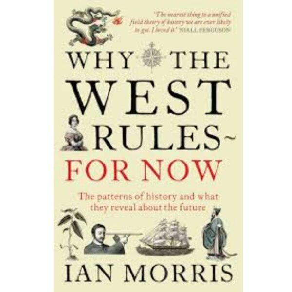 why the west rules for now by ian morris