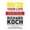 80/20 your life: work less, worry less, succeed more, enjoy more