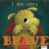 I am not very brave