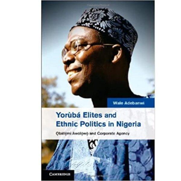 yoruba elites and ethnic politics in nigeria