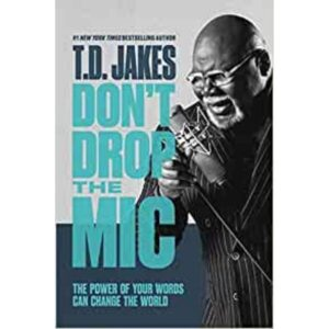 dont drop the mic by td jakes book