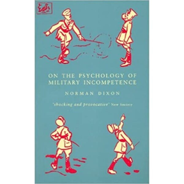 The Psychology Of Military Incompetence book