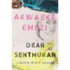 dear senthuran by akwaeke emezi book