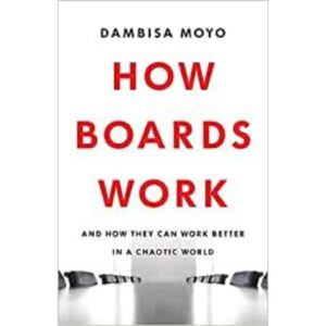 how boards work by Dambisa Moyo