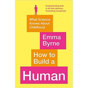 how to build a human by Emma Byrne