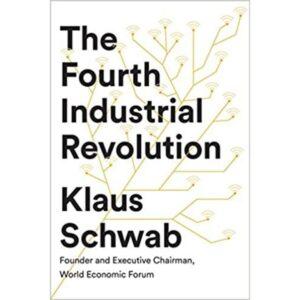 The Fourth Industrial Revolution: Klaus Schwab