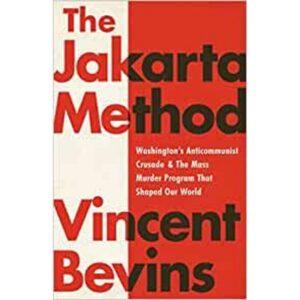 The Jakarta Method book by Vincent Bevins