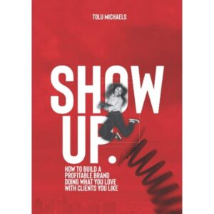 show up by tolu micheals