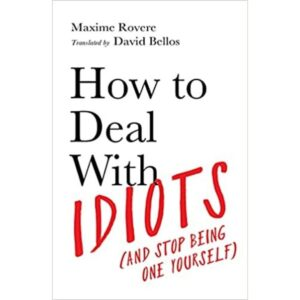 How to Deal With Idiots book