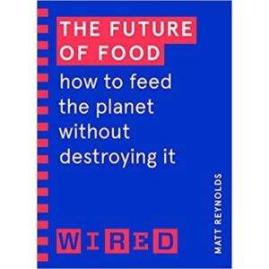 The Future of Food: wired guides